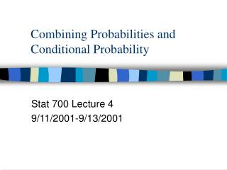 Combining Probabilities and Conditional Probability