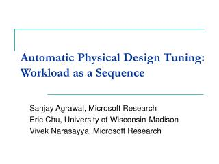 Automatic Physical Design Tuning: Workload as a Sequence