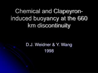 Chemical and Clapeyron-induced buoyancy at the 660 km discontinuity