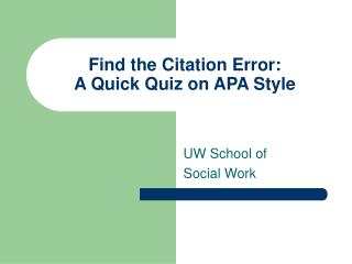 Find the Citation Error: A Quick Quiz on APA Style