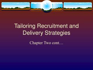 Tailoring Recruitment and Delivery Strategies