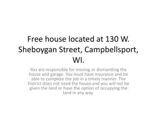 Free house located at 130 W. Sheboygan Street, Campbellsport, WI.