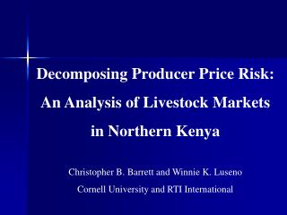 Decomposing Producer Price Risk:  An Analysis of Livestock Markets in Northern Kenya