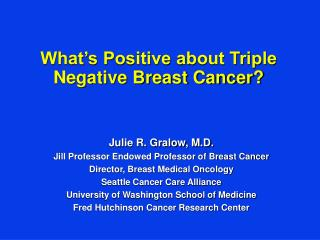 What's Positive about Triple Negative Breast Cancer ?