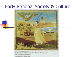 Early National Society & Culture