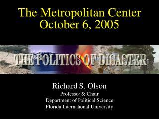 The Metropolitan Center  October 6, 2005