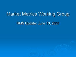 Market Metrics Working Group