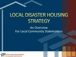 LOCAL DISASTER  HOUSING STRATEGY