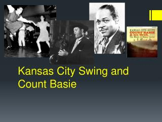 Kansas City Swing and Count Basie