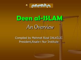 Deen al-ISLAM : An Overview