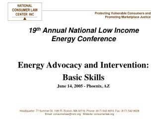 19 th  Annual National Low Income Energy Conference Energy Advocacy and Intervention: