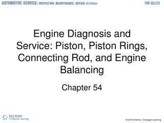 Engine Diagnosis and Service: Piston, Piston Rings, Connecting Rod, and Engine Balancing