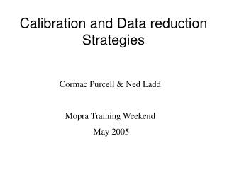 Calibration and Data reduction Strategies