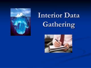 Interior Data Gathering