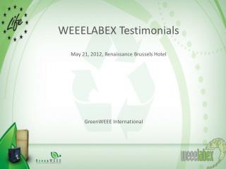 WEEELABEX Testimonials May 21, 2012, Renaissance Brussels Hotel