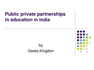 Public private partnerships in education in India