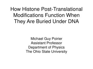How Histone Post-Translational Modifications Function When They Are Buried Under DNA