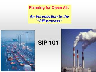 "Planning for Clean Air: An Introduction to the  ""SIP process"""