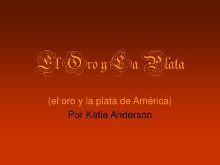 El Oro y La Plata