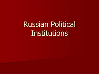 Russian Political Institutions