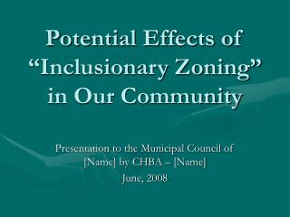 "Potential Effects of ""Inclusionary Zoning"" in Our Community"