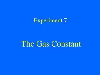 Experiment 7 The Gas Constant