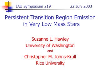 IAU Symposium 219                22 July 2003