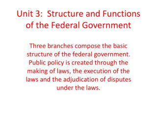 Unit 3:  Structure and Functions of the Federal Government