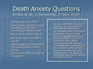 Death Anxiety Questions 0=Not at all; 1=Somewhat; 2=Very much