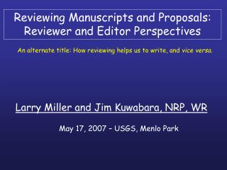 Reviewing Manuscripts and Proposals: Reviewer and Editor Perspectives