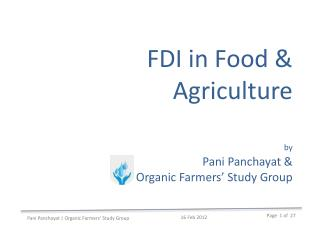 FDI in Food & Agriculture by Pani Panchayat  & Organic Farmers' Study Group