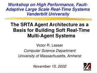 Workshop on High Performance, Fault-Adaptive Large Scale Real-Time Systems Vanderbilt University