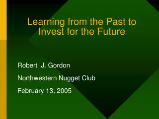 Learning from the Past to Invest for the Future