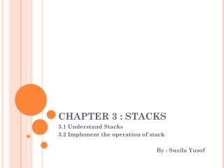 CHAPTER 3 : STACKS