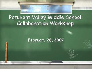 Patuxent Valley Middle School Collaboration Workshop