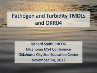Pathogen and Turbidity TMDLs and OKR04