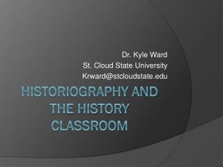 Historiography and the history classroom