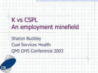 K vs CSPL An employment minefield