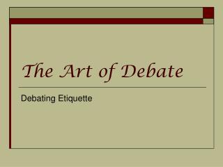 The Art of Debate