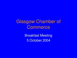 Glasgow Chamber of Commerce Breakfast Meeting