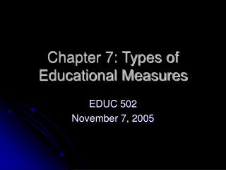 Chapter 7: Types of Educational Measures