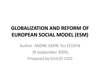 GLOBALIZATION  AND REFORM OF EUROPEAN SOCIAL MODEL ( ESM )