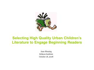 Selecting High Quality Urban Children�s Literature to Engage Beginning Readers