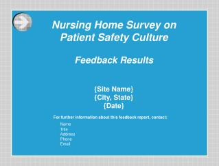 For further information about this feedback report, contact: Name 			Title 			Address 			Phone