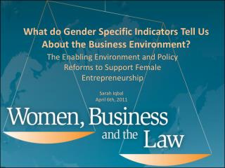What do Gender Specific Indicators Tell Us About the Business Environment?