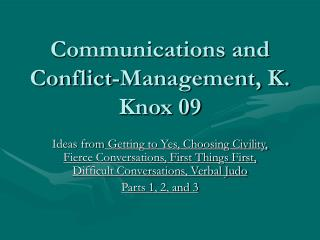 Communications and Conflict-Management, K. Knox 09