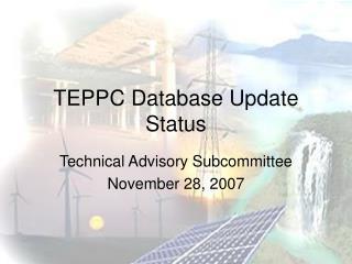 TEPPC Database Update Status