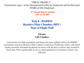 Task 8 - HADES1 Resistive Plate Chamber (RPC)  Time of Flight Wall P.Fonte LIP-Coimbra