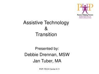 Assistive Technology  &  Transition