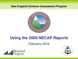 Using the 2009 NECAP Reports February 2010